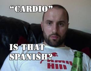 Cardio - is that spanish (meme)