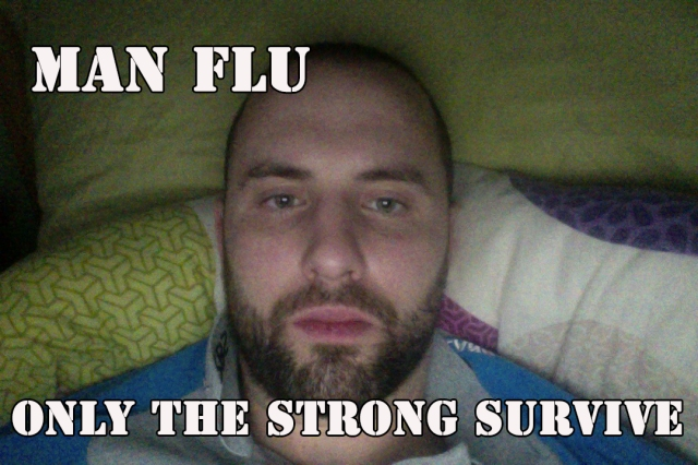 Man Flu only the strong
